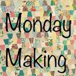 Monday Making